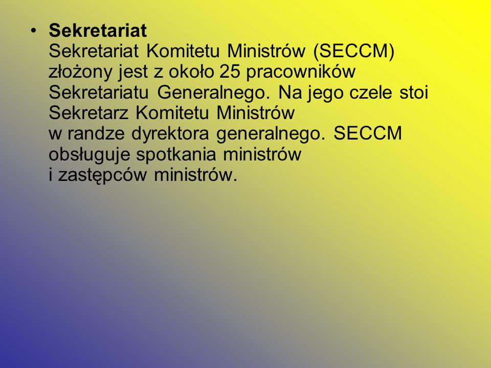 Sekretariat Sekretariat Komitetu Ministrów (SECCM) złożony jest z około 25 pracowników Sekretariatu Generalnego. Na jego czele stoi Sekretarz Komitetu