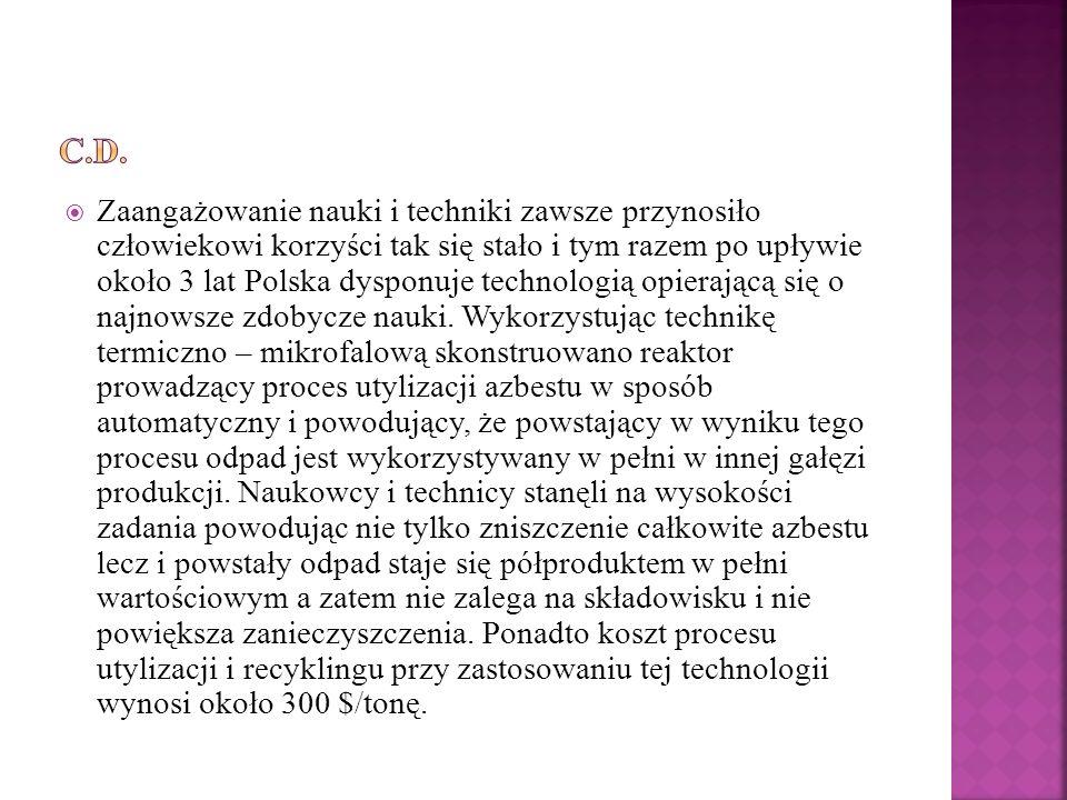 Zaangażowanie nauki i techniki zawsze przynosiło człowiekowi korzyści tak się stało i tym razem po upływie około 3 lat Polska dysponuje technologią opierającą się o najnowsze zdobycze nauki.