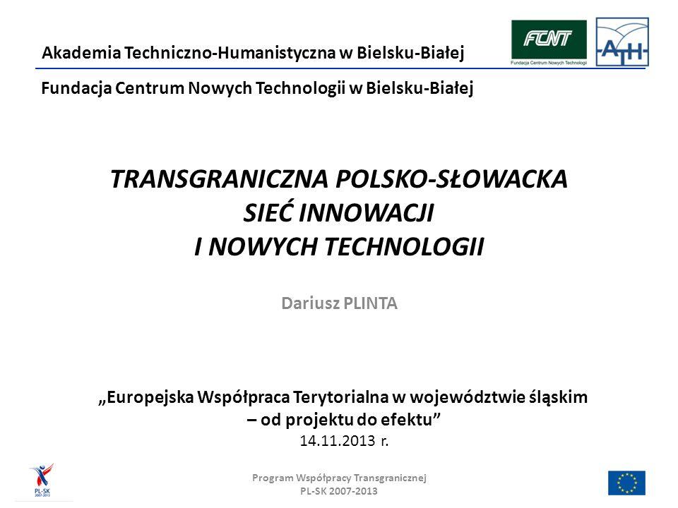 Współpraca polsko-słowacka Wspólne konferencje Wspólne publikacje Wspólne projekty Wspólne badania Transgraniczna sieć Program Współpracy Transgranicznej PL-SK 2007-2013