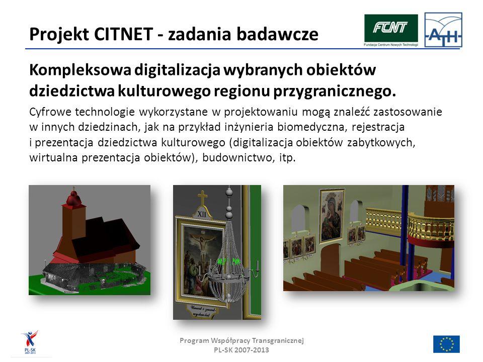 Projekt CITNET - zadania badawcze Kompleksowa digitalizacja wybranych obiektów dziedzictwa kulturowego regionu przygranicznego.