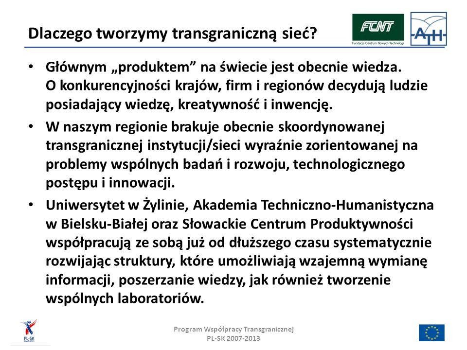 DZIĘKUJĘ ZA UWAGĘ Program Współpracy Transgranicznej PL-SK 2007-2013 dr hab.
