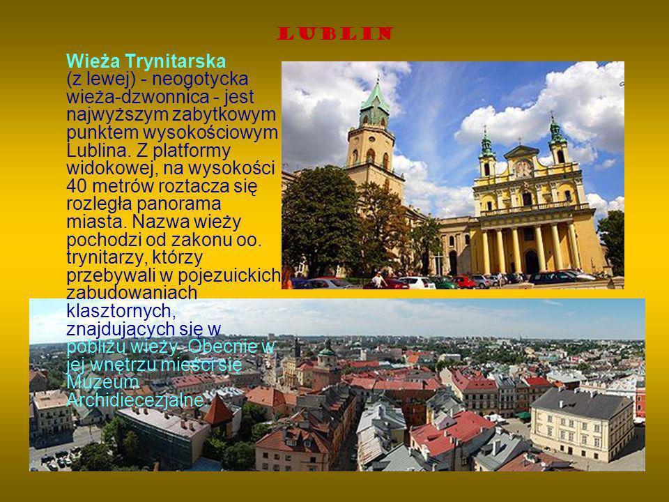 Lublin Wieża Trynitarska (z lewej) - neogotycka wieża-dzwonnica - jest najwyższym zabytkowym punktem wysokościowym Lublina. Z platformy widokowej, na