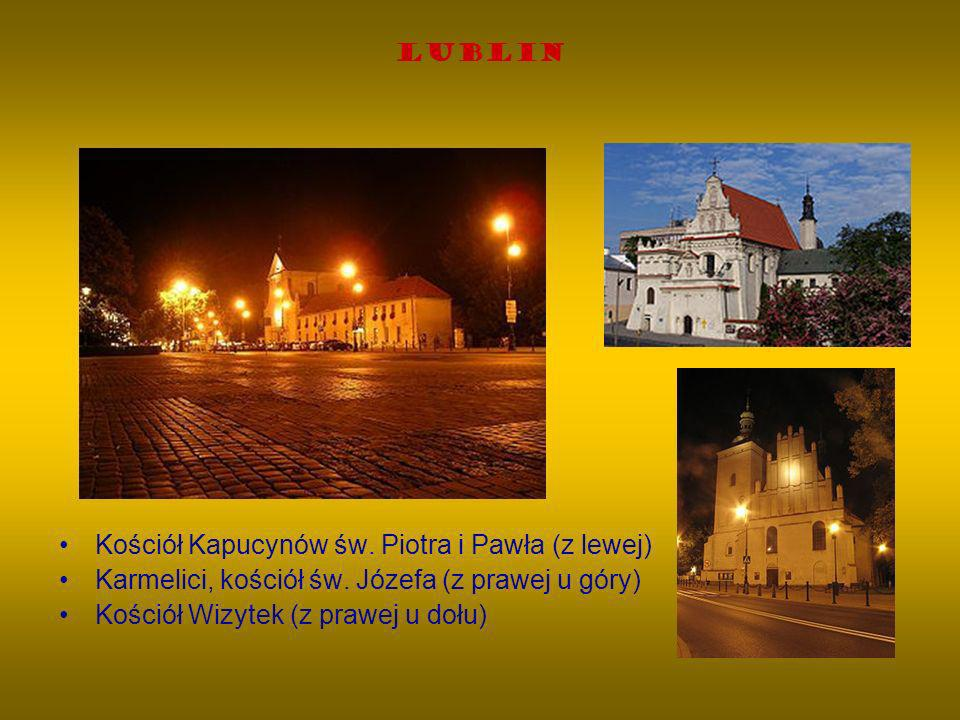 Lublin Kościół Kapucynów św. Piotra i Pawła (z lewej) Karmelici, kościół św. Józefa (z prawej u góry) Kościół Wizytek (z prawej u dołu)