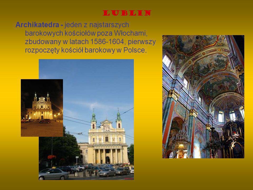 Lublin Archikatedra - jeden z najstarszych barokowych kościołów poza Włochami, zbudowany w latach 1586-1604, pierwszy rozpoczęty kościół barokowy w Po