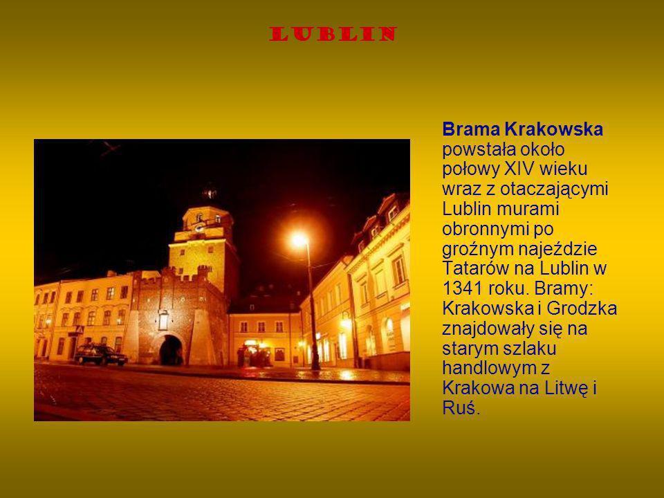 Lublin Brama Krakowska powstała około połowy XIV wieku wraz z otaczającymi Lublin murami obronnymi po groźnym najeździe Tatarów na Lublin w 1341 roku.