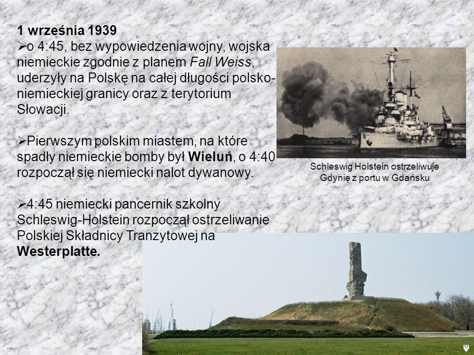 1 września 1939 o 4:45, bez wypowiedzenia wojny, wojska niemieckie zgodnie z planem Fall Weiss, uderzyły na Polskę na całej długości polsko- niemiecki