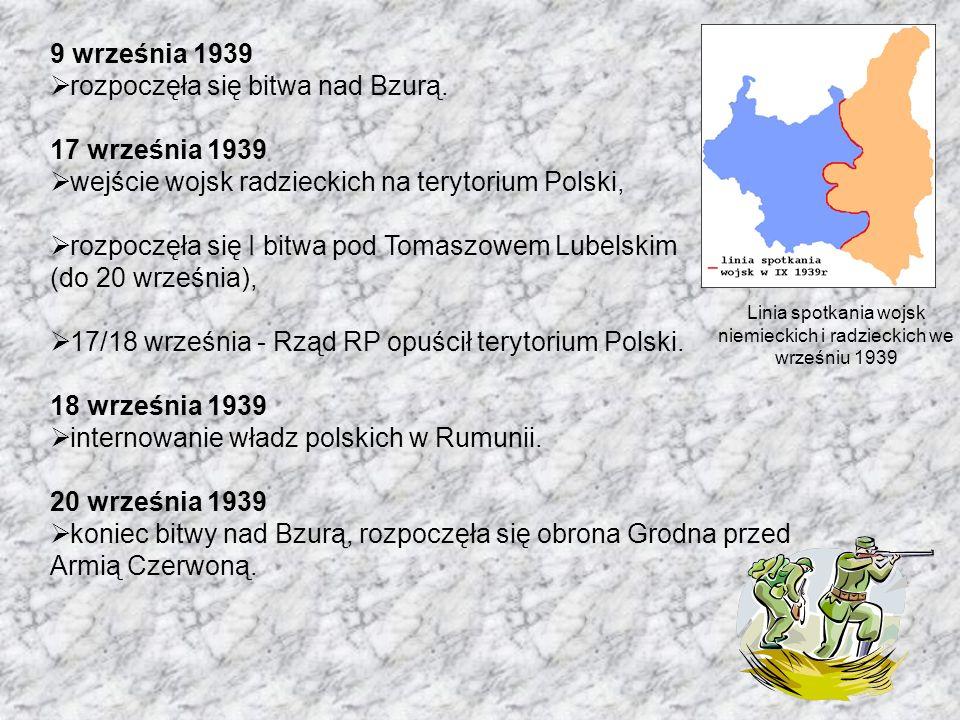 Linia spotkania wojsk niemieckich i radzieckich we wrześniu 1939 9 września 1939 rozpoczęła się bitwa nad Bzurą. 17 września 1939 wejście wojsk radzie