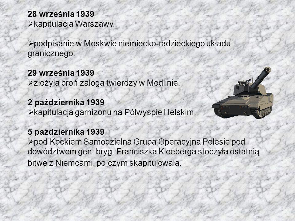 28 września 1939 kapitulacja Warszawy, podpisanie w Moskwie niemiecko-radzieckiego układu granicznego. 29 września 1939 złożyła broń załoga twierdzy w