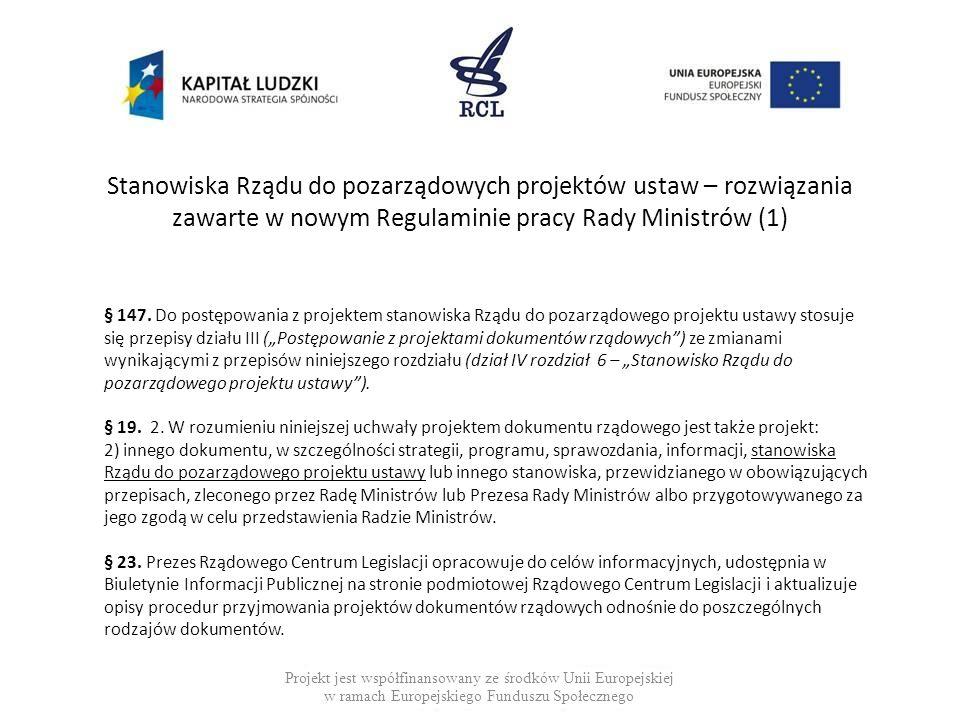 Stanowiska Rządu do pozarządowych projektów ustaw – rozwiązania zawarte w nowym Regulaminie pracy Rady Ministrów (1) § 147. Do postępowania z projekte