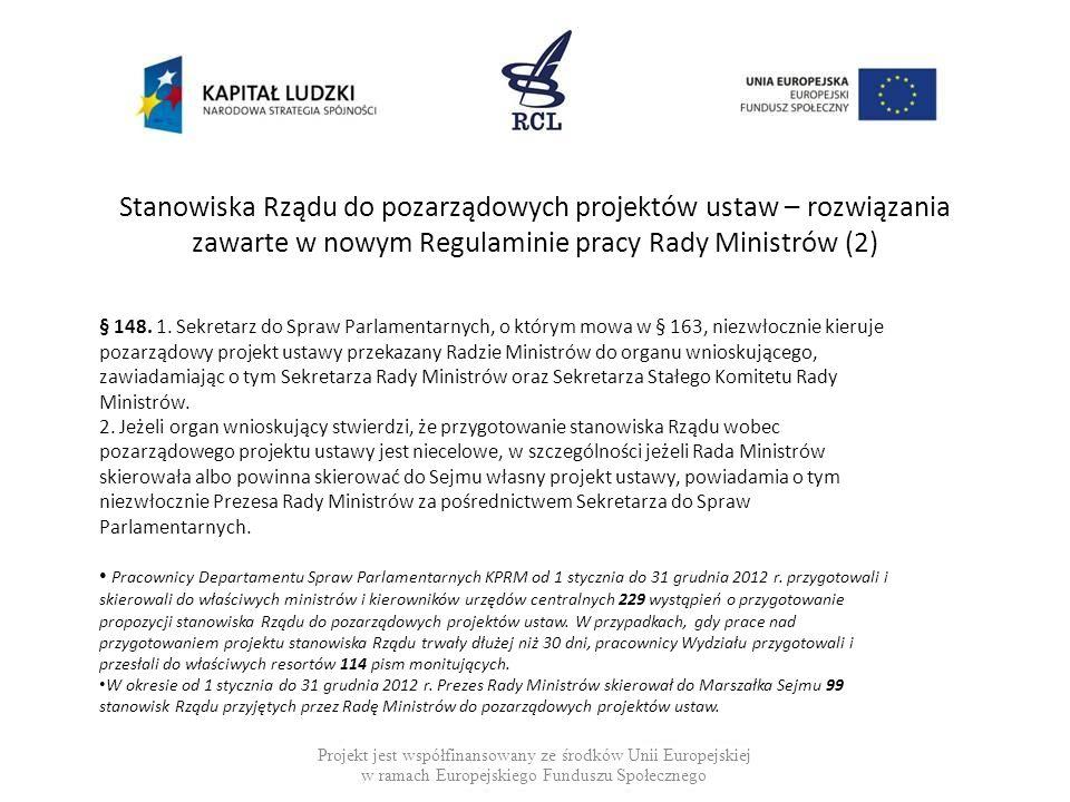 Stanowiska Rządu do pozarządowych projektów ustaw – rozwiązania zawarte w nowym Regulaminie pracy Rady Ministrów (3) § 149.