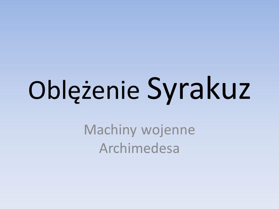 Oblężenie Syrakuz Machiny wojenne Archimedesa