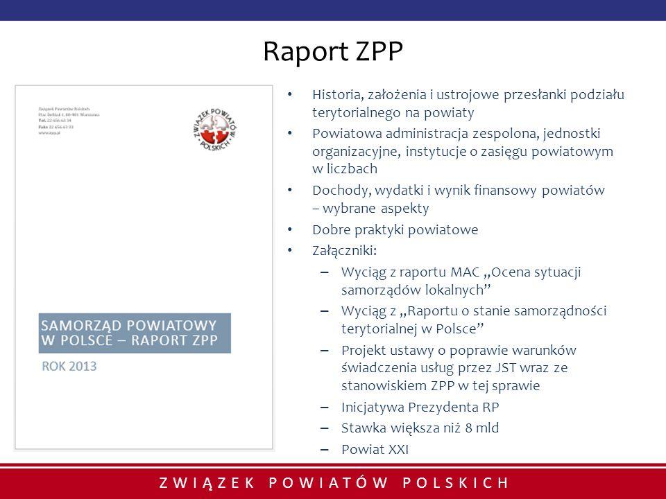 ZWIĄZEK POWIATÓW POLSKICH Raport ZPP Historia, założenia i ustrojowe przesłanki podziału terytorialnego na powiaty Powiatowa administracja zespolona,