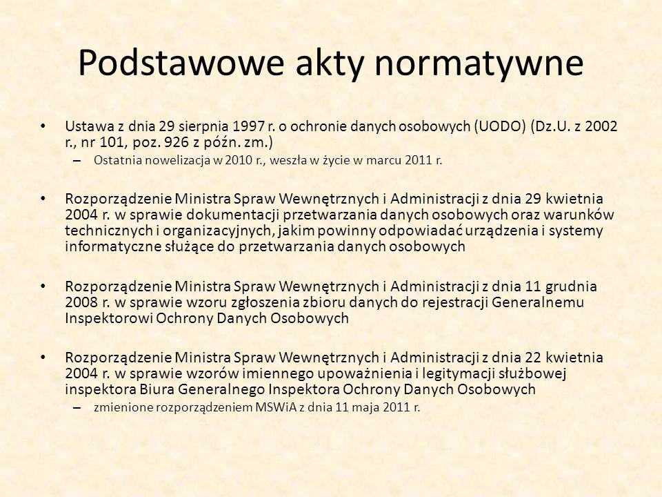 Podstawowe akty normatywne Ustawa z dnia 29 sierpnia 1997 r. o ochronie danych osobowych (UODO) (Dz.U. z 2002 r., nr 101, poz. 926 z późn. zm.) – Osta
