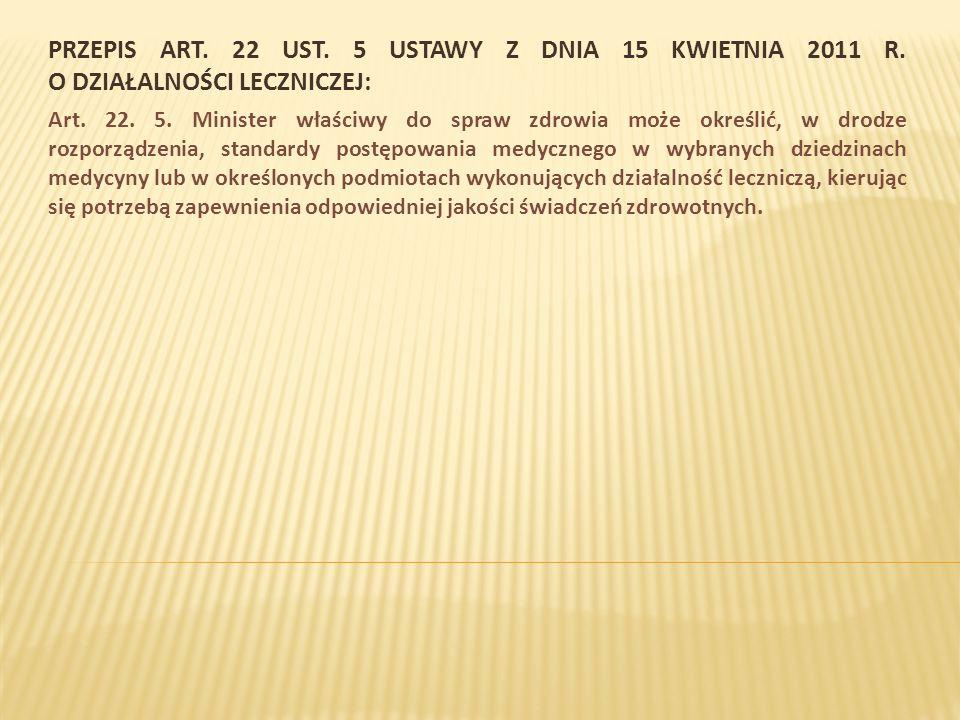 PRZEPIS ART. 22 UST. 5 USTAWY Z DNIA 15 KWIETNIA 2011 R.