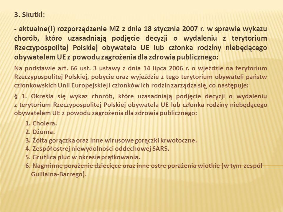 3. Skutki: - aktualne(!) rozporządzenie MZ z dnia 18 stycznia 2007 r.