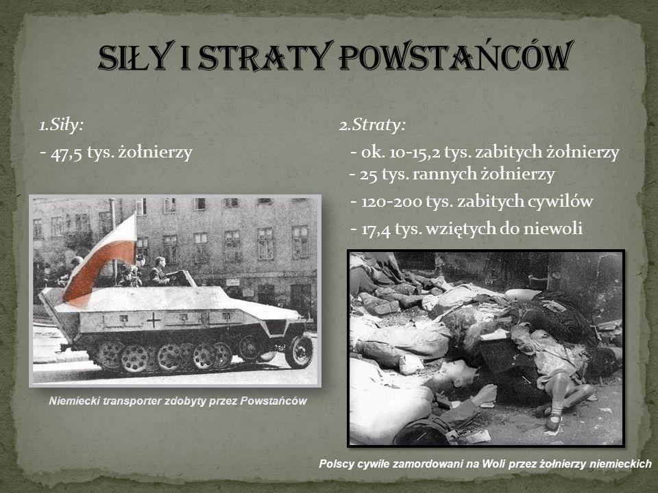 1.Siły: 2.Straty: - 47,5 tys. żołnierzy - ok. 10-15,2 tys. zabitych żołnierzy - 25 tys. rannych żołnierzy - 120-200 tys. zabitych cywilów - 17,4 tys.