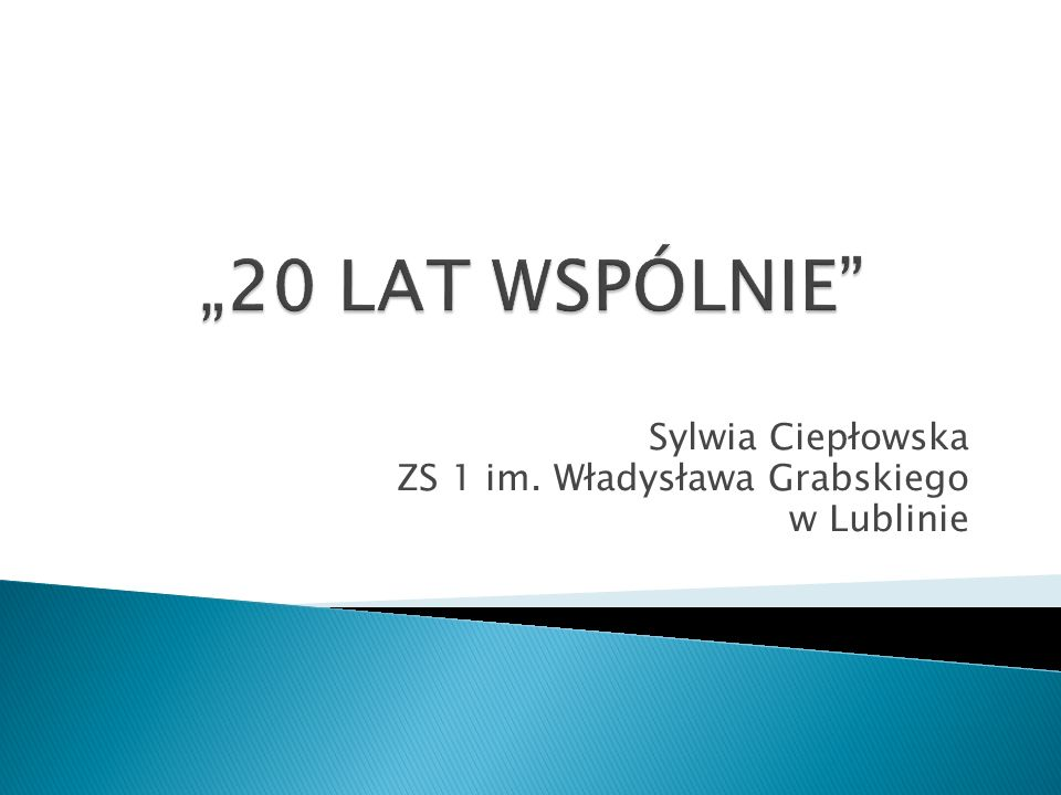 Sylwia Ciepłowska ZS 1 im. Władysława Grabskiego w Lublinie