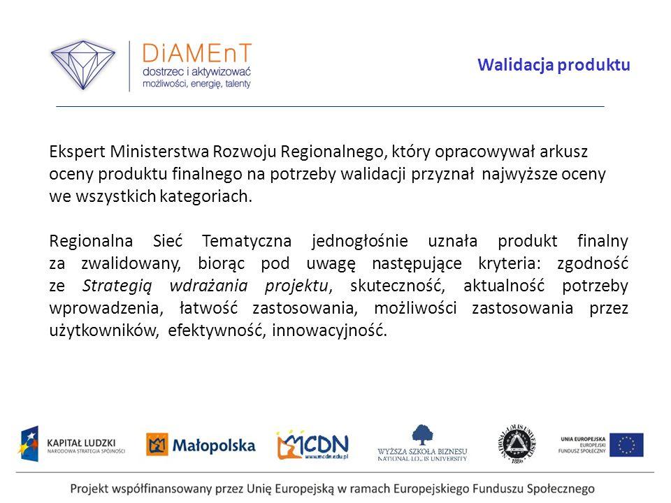 Walidacja produktu Ekspert Ministerstwa Rozwoju Regionalnego, który opracowywał arkusz oceny produktu finalnego na potrzeby walidacji przyznał najwyższe oceny we wszystkich kategoriach.