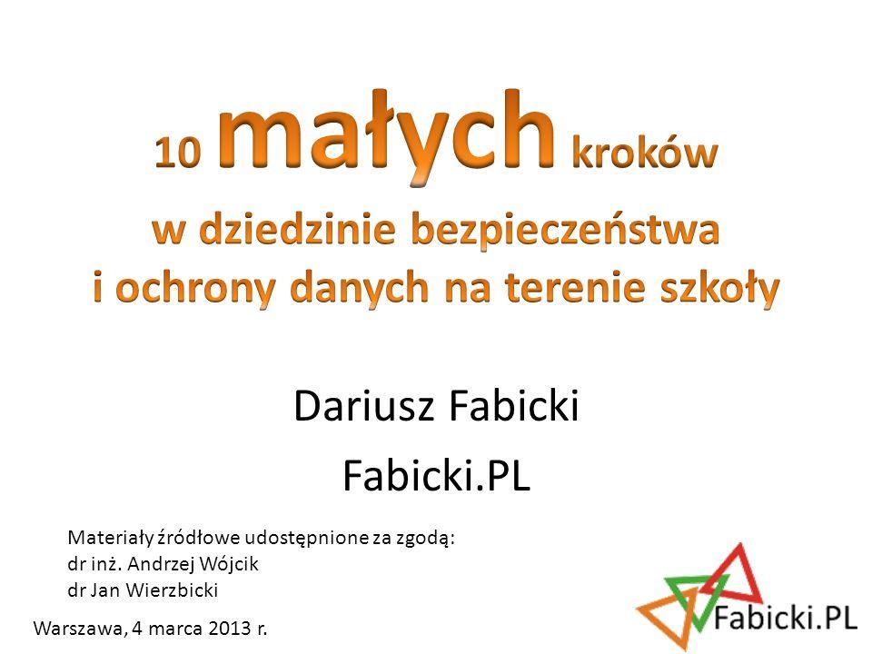 Dariusz Fabicki Fabicki.PL Warszawa, 4 marca 2013 r. Materiały źródłowe udostępnione za zgodą: dr inż. Andrzej Wójcik dr Jan Wierzbicki