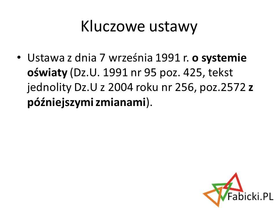 Ustawa z dnia 7 września 1991 r. o systemie oświaty (Dz.U. 1991 nr 95 poz. 425, tekst jednolity Dz.U z 2004 roku nr 256, poz.2572 z późniejszymi zmian