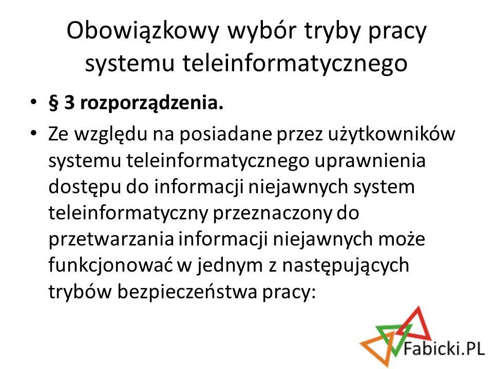 § 3 rozporządzenia. Ze względu na posiadane przez użytkowników systemu teleinformatycznego uprawnienia dostępu do informacji niejawnych system teleinf