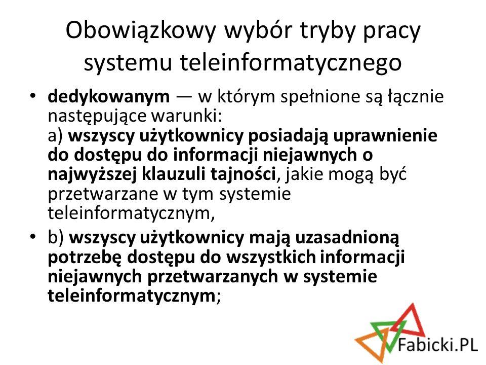 dedykowanym w którym spełnione są łącznie następujące warunki: a) wszyscy użytkownicy posiadają uprawnienie do dostępu do informacji niejawnych o najw