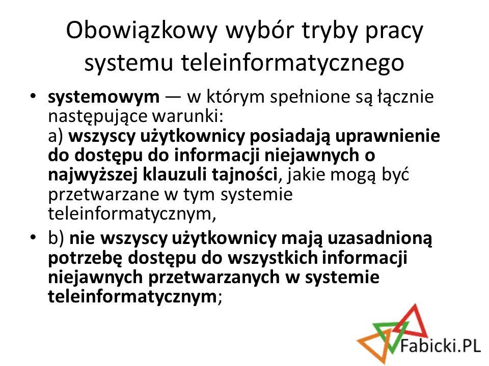 systemowym w którym spełnione są łącznie następujące warunki: a) wszyscy użytkownicy posiadają uprawnienie do dostępu do informacji niejawnych o najwy