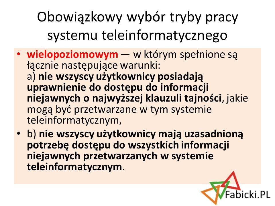 wielopoziomowym w którym spełnione są łącznie następujące warunki: a) nie wszyscy użytkownicy posiadają uprawnienie do dostępu do informacji niejawnyc