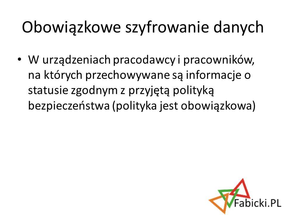 W urządzeniach pracodawcy i pracowników, na których przechowywane są informacje o statusie zgodnym z przyjętą polityką bezpieczeństwa (polityka jest o