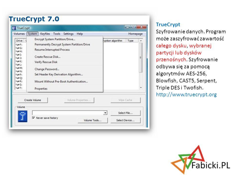 TrueCrypt Szyfrowanie danych. Program może zaszyfrować zawartość całego dysku, wybranej partycji lub dysków przenośnych. Szyfrowanie odbywa się za pom