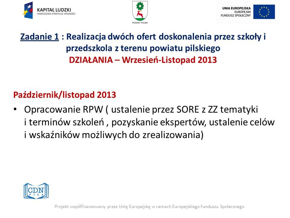 Zadanie 1 : Realizacja dwóch ofert doskonalenia przez szkoły i przedszkola z terenu powiatu pilskiego DZIAŁANIA – Wrzesień-Listopad 2013 Październik/l