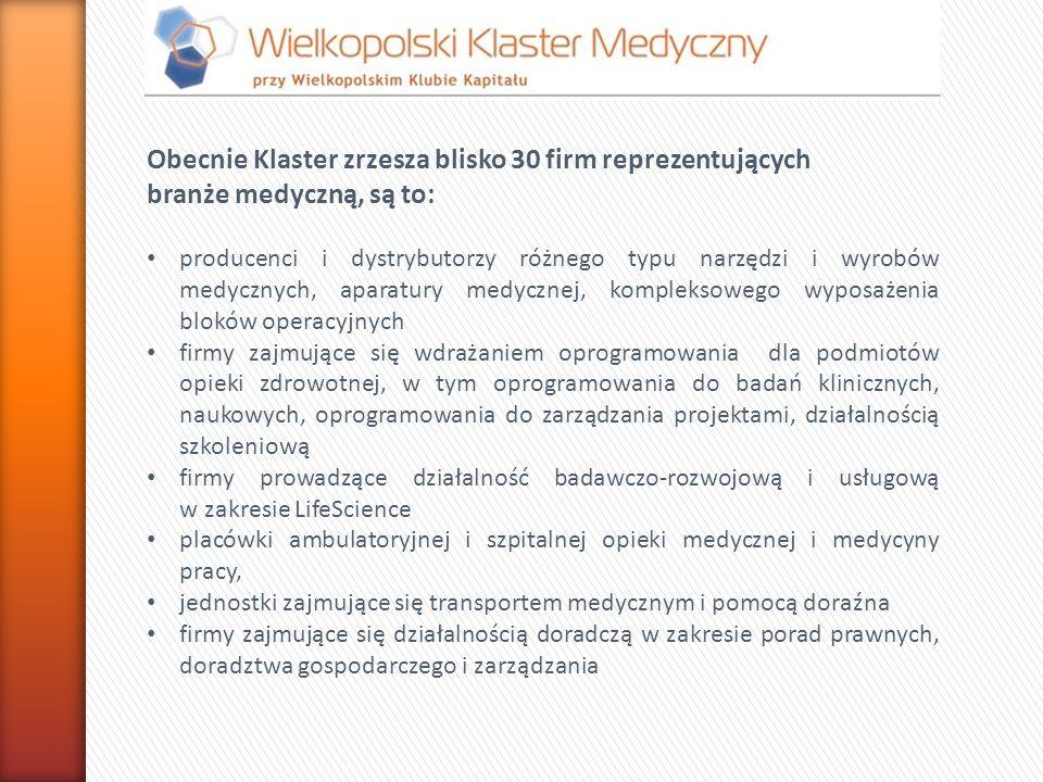 Obecnie Klaster zrzesza blisko 30 firm reprezentujących branże medyczną, są to: producenci i dystrybutorzy różnego typu narzędzi i wyrobów medycznych,