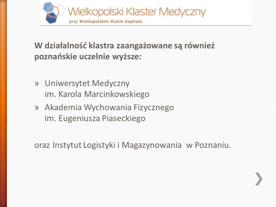 W działalność klastra zaangażowane są również poznańskie uczelnie wyższe: » Uniwersytet Medyczny im. Karola Marcinkowskiego » Akademia Wychowania Fizy