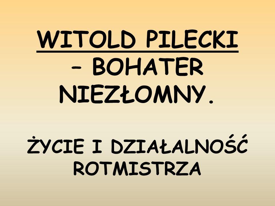 Czy wiemy wszystko o Witoldzie Pileckim.