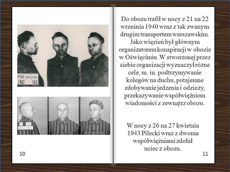 1011 Do obozu trafił w nocy z 21 na 22 września 1940 wraz z tak zwanym drugim transportem warszawskim. Jako więzień był głównym organizatorem konspira