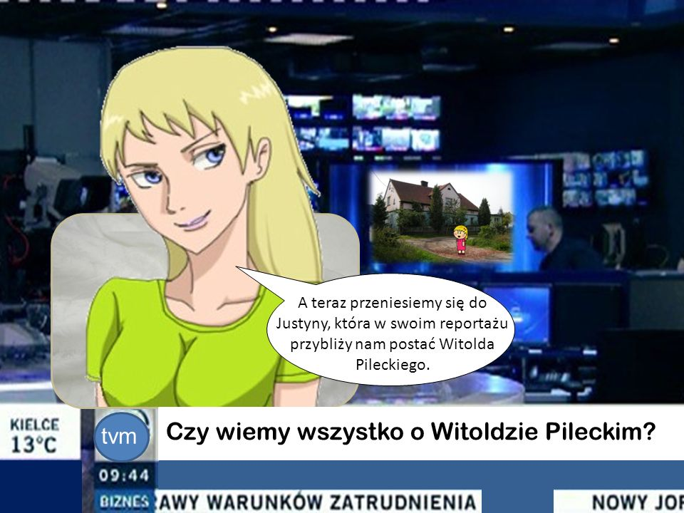Czy wiemy wszystko o Witoldzie Pileckim? A teraz przeniesiemy się do Justyny, która w swoim reportażu przybliży nam postać Witolda Pileckiego. tvm
