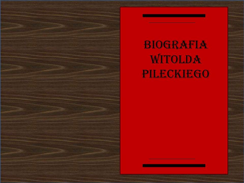 45 Witold Pilecki urodził się 13 maja 1901 w Ołońcu, w Rosji, zmarł 25 maja 1948 w Warszawie.