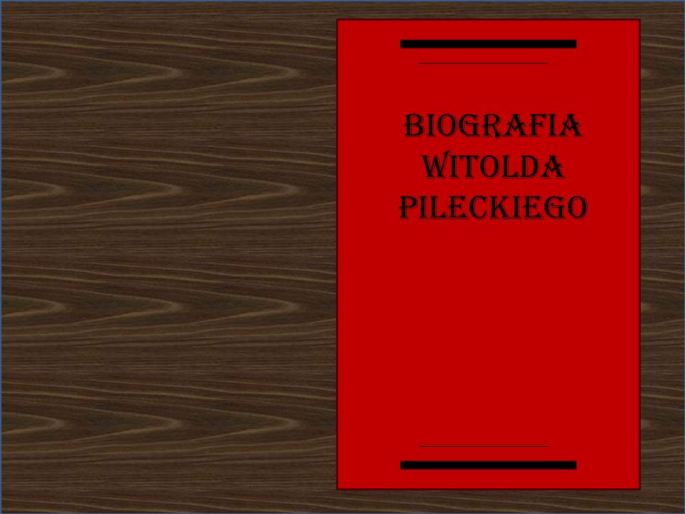 Biografia Witolda Pileckiego