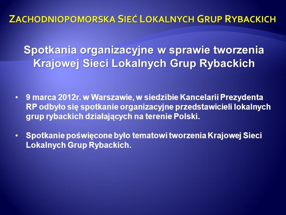 Spotkania organizacyjne w sprawie tworzenia Krajowej Sieci Lokalnych Grup Rybackich 9 marca 2012r. w Warszawie, w siedzibie Kancelarii Prezydenta RP o
