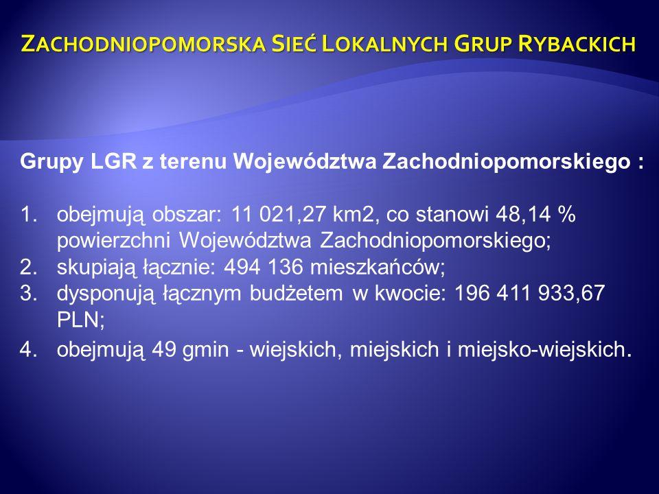 Grupy LGR z terenu Województwa Zachodniopomorskiego : 1.obejmują obszar: 11 021,27 km2, co stanowi 48,14 % powierzchni Województwa Zachodniopomorskieg