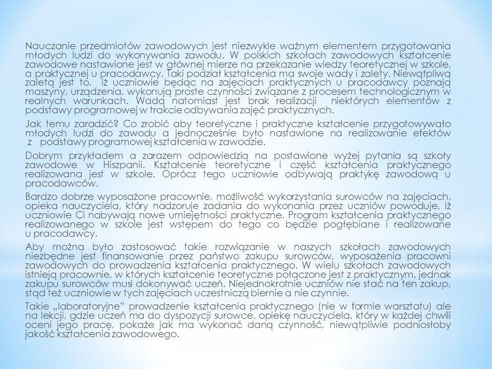 Nauczanie przedmiotów zawodowych jest niezwykle ważnym elementem przygotowania młodych ludzi do wykonywania zawodu. W polskich szkołach zawodowych ksz