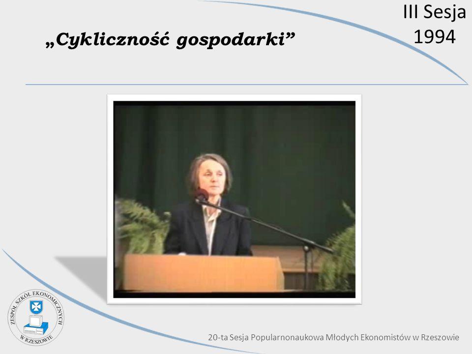 Cykliczność gospodarki 20-ta Sesja Popularnonaukowa Młodych Ekonomistów w Rzeszowie III Sesja 1994