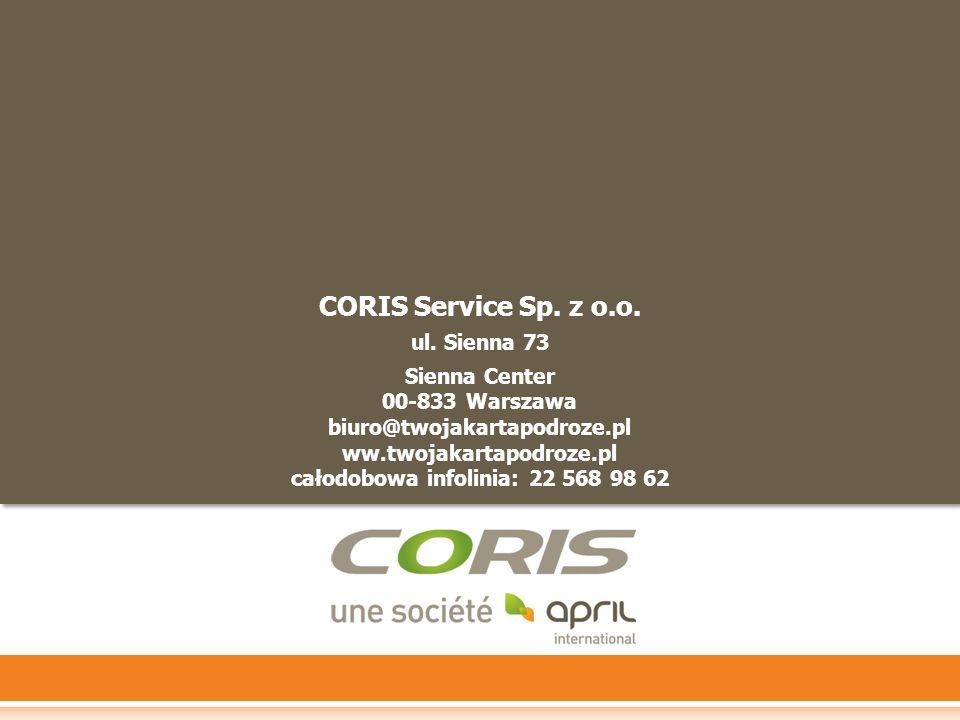 CORIS Service Sp. z o.o. ul. Sienna 73 Sienna Center 00-833 Warszawa biuro@twojakartapodroze.pl ww.twojakartapodroze.pl całodobowa infolinia: 22 568 9