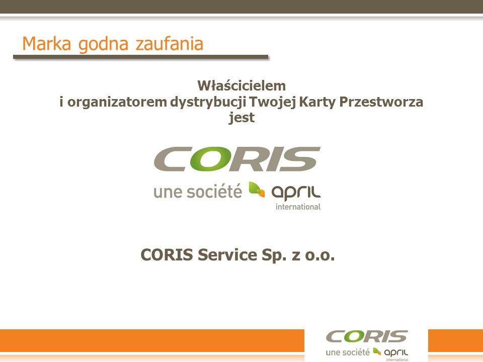 Marka godna zaufania Właścicielem i organizatorem dystrybucji Twojej Karty Przestworza jest CORIS Service Sp. z o.o.
