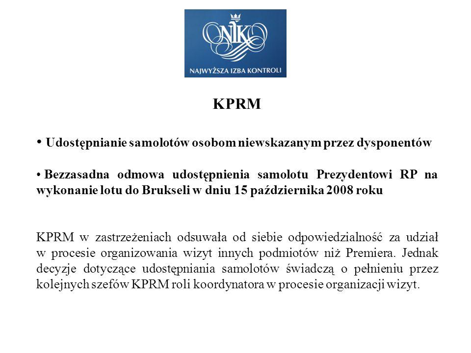 KPRM Udostępnianie samolotów osobom niewskazanym przez dysponentów Bezzasadna odmowa udostępnienia samolotu Prezydentowi RP na wykonanie lotu do Bruks