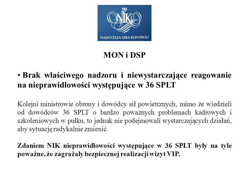 MON i DSP Brak właściwego nadzoru i niewystarczające reagowanie na nieprawidłowości występujące w 36 SPLT Kolejni ministrowie obrony i dowódcy sił pow