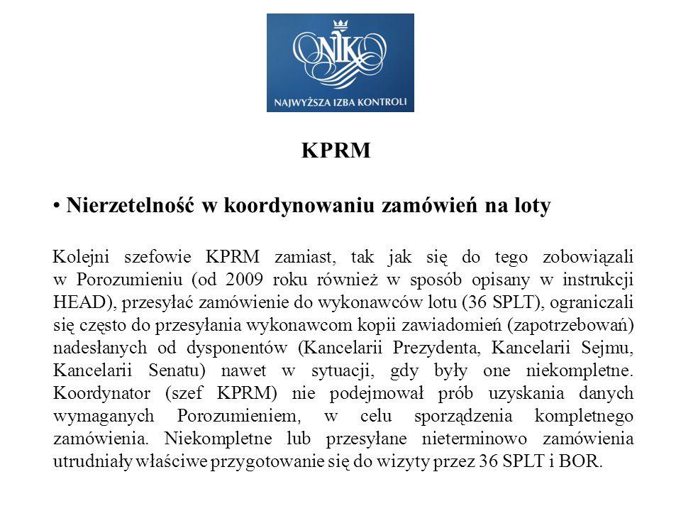 KPRM Nierzetelność w koordynowaniu zamówień na loty Kolejni szefowie KPRM zamiast, tak jak się do tego zobowiązali w Porozumieniu (od 2009 roku równie