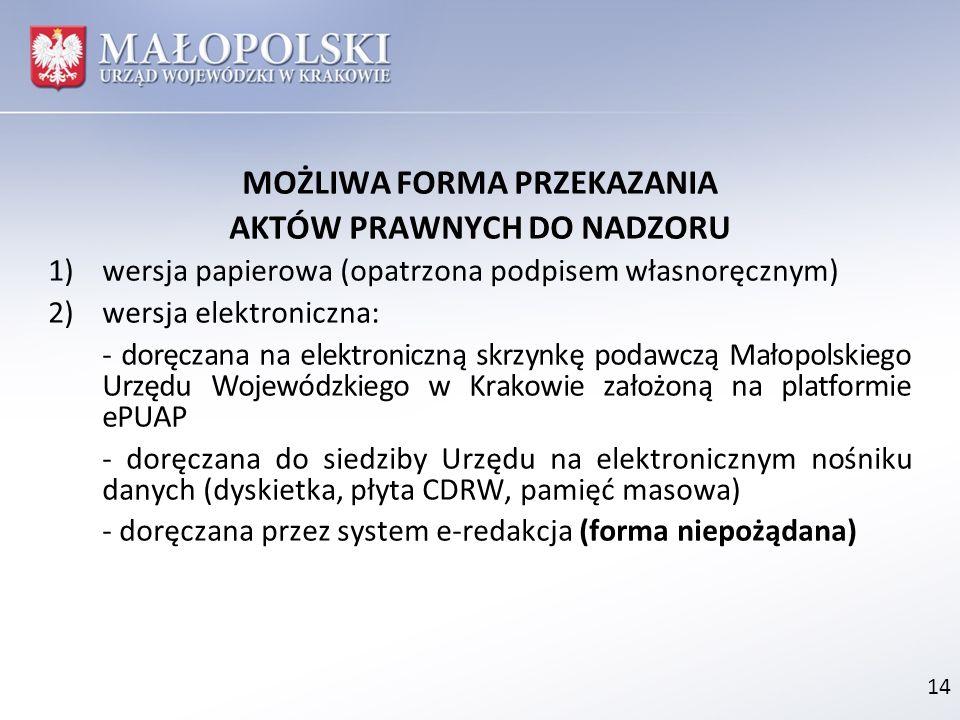 MOŻLIWA FORMA PRZEKAZANIA AKTÓW PRAWNYCH DO NADZORU 1)wersja papierowa (opatrzona podpisem własnoręcznym) 2)wersja elektroniczna: - doręczana na elekt