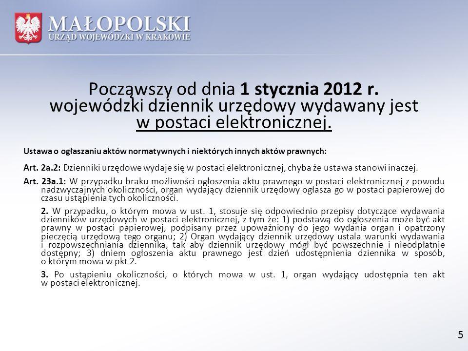 Począwszy od dnia 1 stycznia 2012 r. wojewódzki dziennik urzędowy wydawany jest w postaci elektronicznej. Ustawa o ogłaszaniu aktów normatywnych i nie