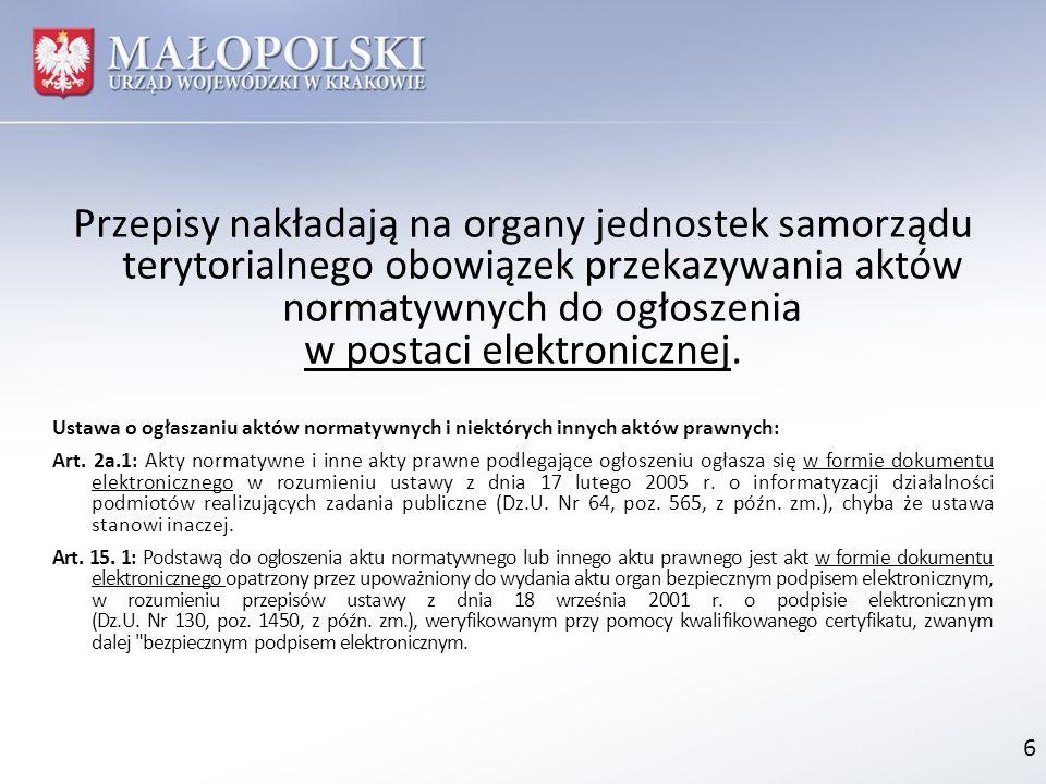 Przepisy nakładają na organy jednostek samorządu terytorialnego obowiązek przekazywania aktów normatywnych do ogłoszenia w postaci elektronicznej. Ust